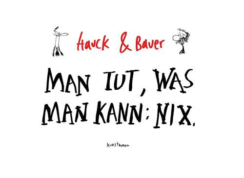 Hauck & Bauer - Man tut, was man kann: nix